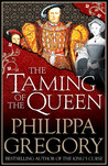 Download The Taming of the Queen (The Plantagenet and Tudor Novels, #11)