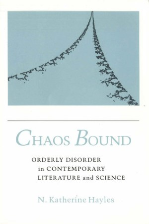 Reading books Chaos Bound: Orderly Disorder in Contemporary Literature and Science