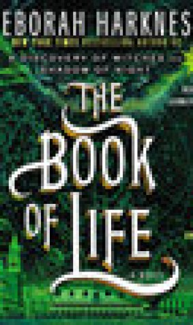 The Book of Life: A Novel (All Souls Trilogy, #3)