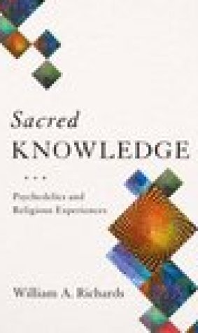 Sacred Knowledge: Psychedelics and Religious Experiences