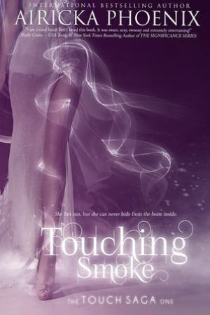 read online Touching Smoke (Touch, #1)