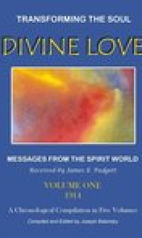 Divine Love: Transforming the Soul: Volume One