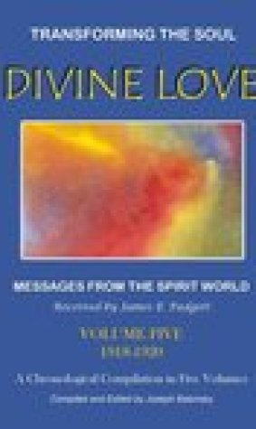 Divine Love: Transforming the Soul: Volume Five