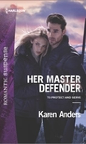 Her Master Defender (To Protect and Serve #4)