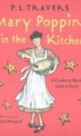 Mary Poppins in the Kitchen: A Cookery Book with a Story (Mary Poppins, #8)