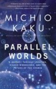 Download Parallel Worlds: A Journey Through Creation, Higher Dimensions, and the Future of the Cosmos books