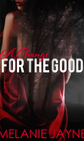 A Change for the Good (Change Series, #1)