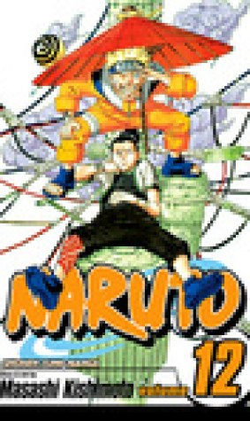 Naruto, Vol. 12: The Great Flight (Naruto, #12)