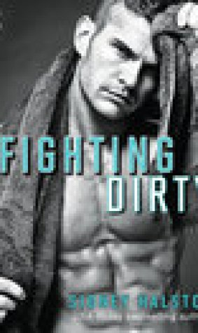 Fighting Dirty (Worth the Fight, #5)
