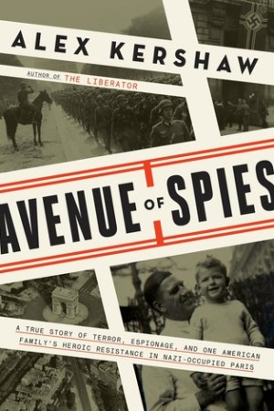 Reading books Avenue of Spies: A True Story of Terror, Espionage, and One American Family's Heroic Resistance in Nazi-Occupied Paris