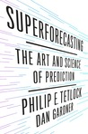 Superforecasting: The Art and Science of Prediction