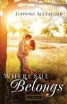 Where She Belongs (Misty Willow, #1)