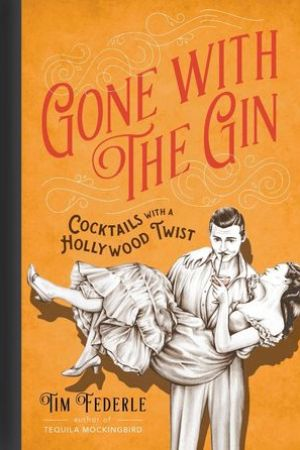 Reading books Gone with the Gin: Cocktails with a Hollywood Twist