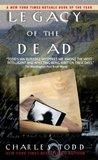 Legacy of the Dead (Inspector Ian Rutledge, #4)