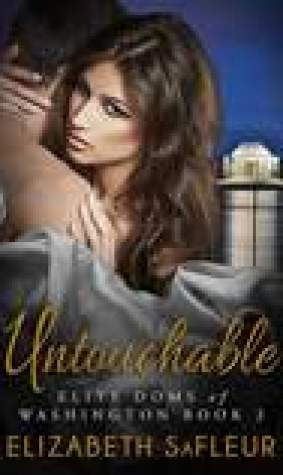 Untouchable (Elite Doms of Washington, #2)