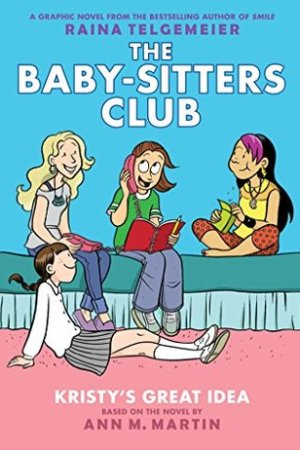 Reading books The Baby-Sitters Club Graphix #1: Kristy's Great Idea