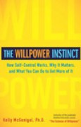 Download The Willpower Instinct: How Self-Control Works, Why It Matters, and What You Can Do to Get More of It books
