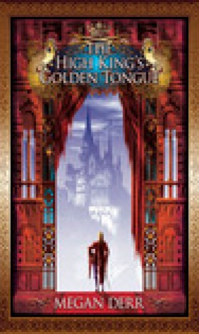 The High King's Golden Tongue (Tales of the High Court, #1)