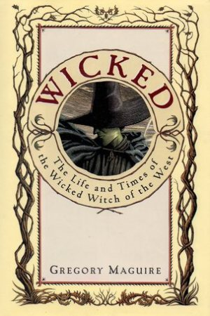Reading books Wicked: The Life and Times of the Wicked Witch of the West (The Wicked Years, #1)