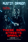 These Mean Streets, Darkly (A Liquid Cool Prequel)