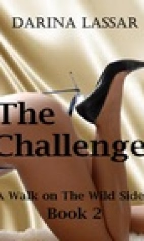 The Challenge: A Walk on the Wild Side Series - Book 2