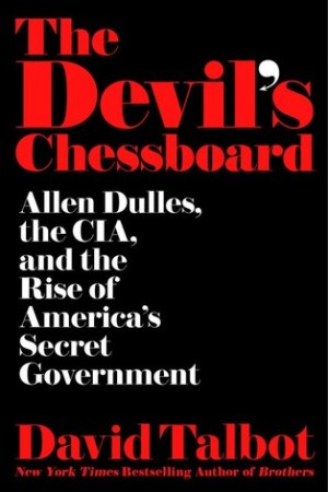 Reading books The Devil's Chessboard: Allen Dulles, the CIA, and the Rise of America's Secret Government