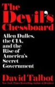 Download The Devil's Chessboard: Allen Dulles, the CIA, and the Rise of America's Secret Government books