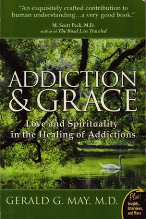 Reading books Addiction and Grace: Love and Spirituality in the Healing of Addictions