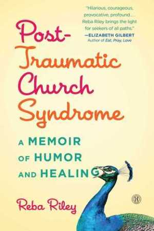 Reading books Post-Traumatic Church Syndrome: A Memoir of Humor and Healing