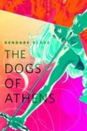 read online The Dogs of Athens (Goddess War, #0.1)