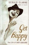 Download Get Happy: The Life of Judy Garland