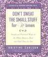 Don't Sweat the Small Stuff for Women: Simple Ways to Do What Matters Most and Find Time For You (Don't Sweat the Small Stuff Series)