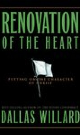Renovation of the Heart: Putting On the Character of Christ (Designed for Influence)