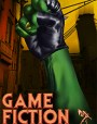 Game Fiction: Volume One