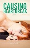 Causing Heartbreak  (Unbroken #2)