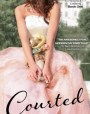 Courted (Gowns & Crowns, #1)