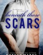 Beneath These Scars (Beneath, #4)