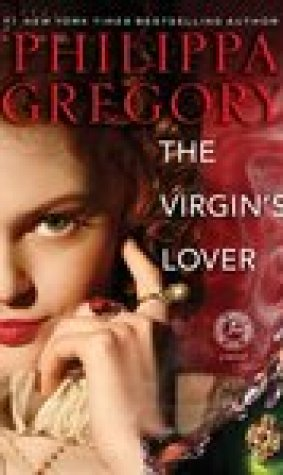 The Virgin's Lover (The Plantagenet and Tudor Novels, #14)
