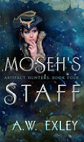 Moseh's Staff (Artifact Hunters #4)
