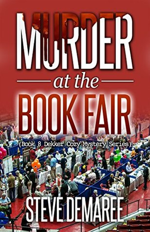 Murder at the Book Fair (Dekker Cozy Mystery #8)