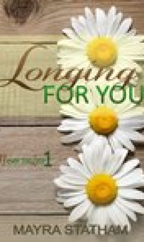 Longing For You (Never Too Late Series #1)