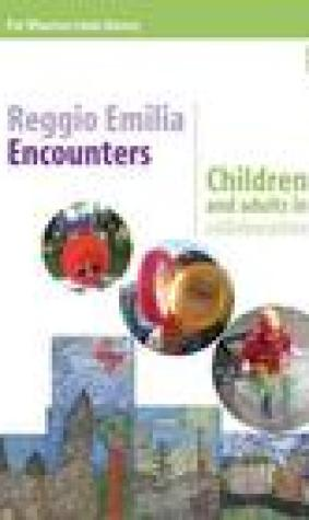 Reflections on Encounters with Reggio Emilia: Going Deeper Into Making Children S Early Learning Visible