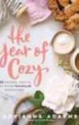 Download The Year of Cozy: 125 Recipes, Crafts, and Other Homemade Adventures pdf / epub books