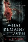 What Remains of Heaven (Sebastian St. Cyr, #5)