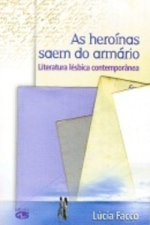 Reading books As heronas saem do armrio: literatura lsbica contempornea