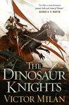 The Dinosaur Knights (The Dinosaur Lords, #2)
