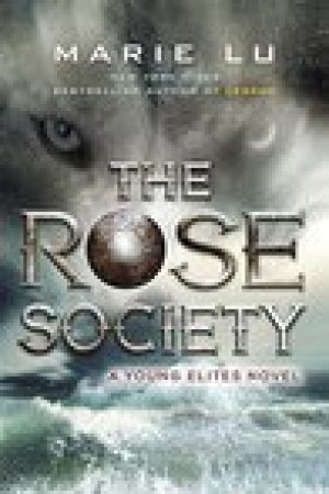 read online The Rose Society (The Young Elites, #2)