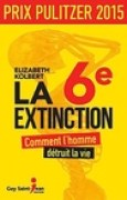Download La 6e extinction - Comment l'homme dtruit la vie books