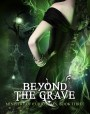 Beyond The Grave (The Ministry of Curiosities, #3)