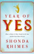 Download Year of Yes: How to Dance It Out, Stand In the Sun and Be Your Own Person books